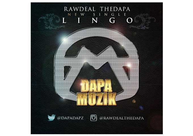 "RawDeal TheDapa: ""Lingo"" The Flow and Production are on Point!"