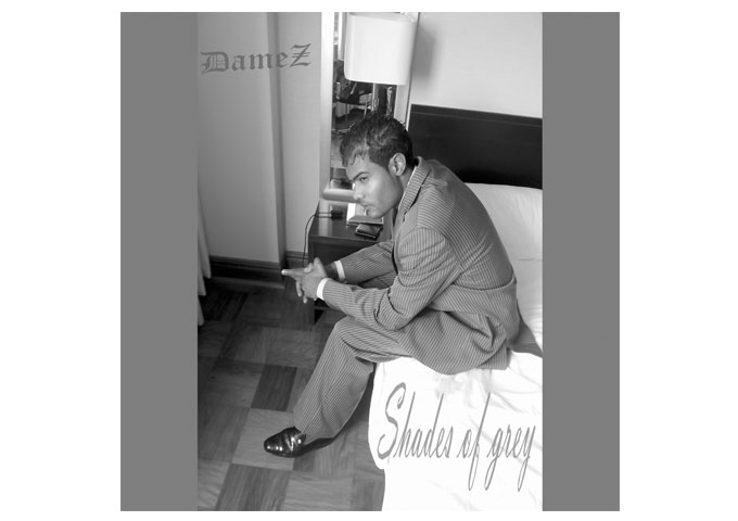 "DAMEZ: ""Shades Of Grey"" Gives off a Great Vibe for New Age Hiphop with a Flare of Soul"