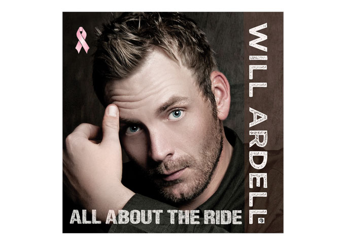 "Will Ardell: ""All About The Ride"" Defines What Crossover Country Music Is All About!"