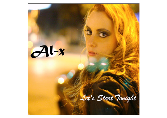 "Al-x: ""Let's Start Tonight"" Is Sassy Pop With An Edge"