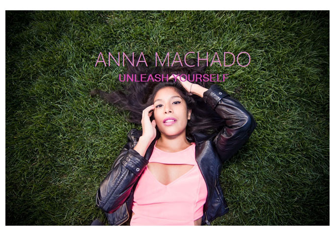 "Anna Machado: ""Unleash Yourself"" Official Video On YouTube Now!"