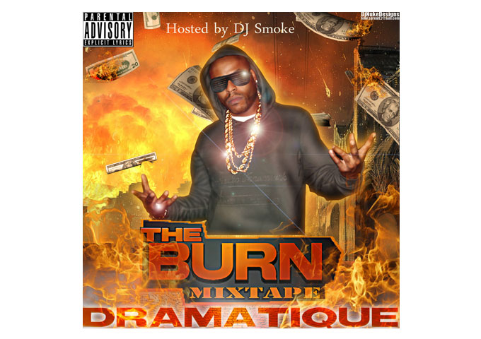"DraMatiQue: ""The Burn Mixtape "" Multilayered and Successful on Many Levels!"