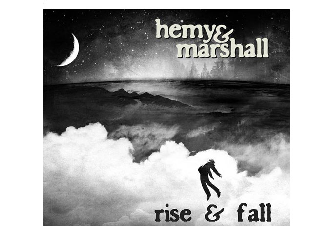 "Hemy & Marshall: ""Rise & Fall"" Does What The Best Music Usually Does. It Moves You!"