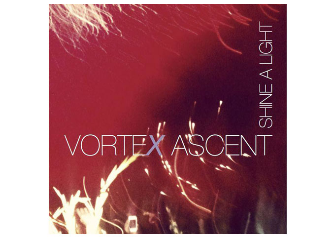 Vortex Ascent: Shine A Light – An Eclectic Music Philosophy!
