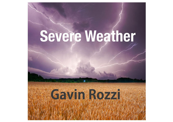 "Gavin Rozzi: ""Severe Weather"" is Immaculately Crafted!"