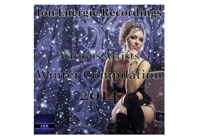 "Ion Energie Recordings: ""Winter Compilation 2014"", Uplifting and Melodic House That You've Been Waiting For!"