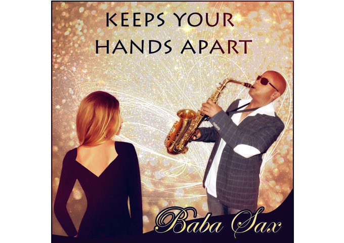 """BaBa Sax: """"Keep Your Hands Apart"""" Adds Yet Another Edge To His Already Grooving Sound"""