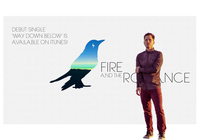 Fire & The Romance: 'Way Down Below' Will Get Under Your Skin!