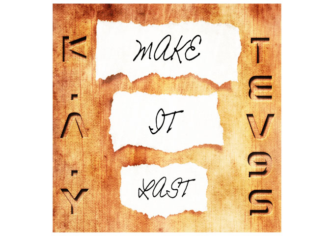 K.A.Y: 'Make It Last' is Vintage Rap Material, Awesome Stuff!