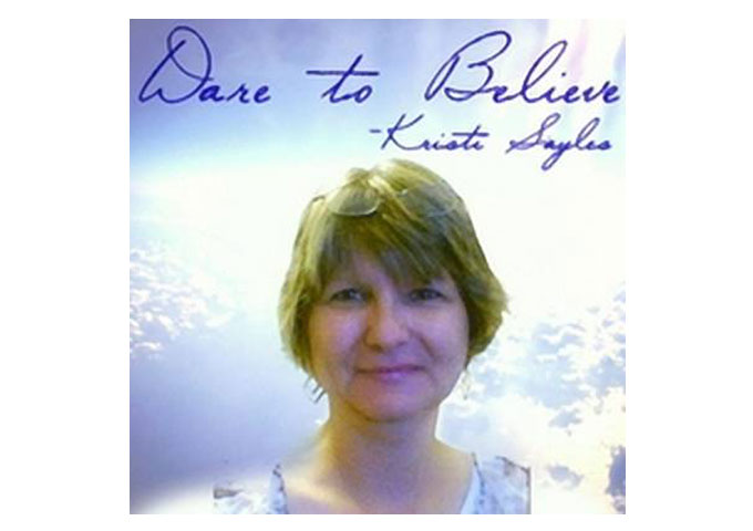 "Kristi Sayles: ""Dare to Believe"" Country-Gospel Sung in the Name Of Truth, Family and Faith!"