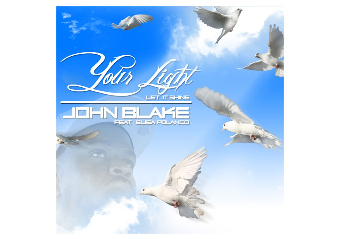 "John Blake: ""Your Light (Let It Shine)"" featuring Elisa Polanco -Rap's Positive Attitude!"