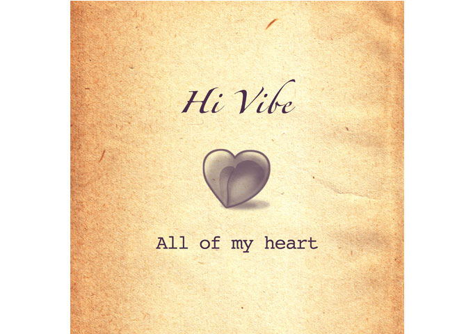 "Hi Vibe (AKA Glenn Harrold): ""All Of My Heart"" Works Well Musically, Lyrically and Thematically!"