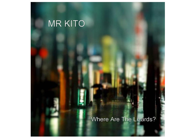 "MR KITO: ""Where Are The Lizards?"" Hits Dazzling Heights"