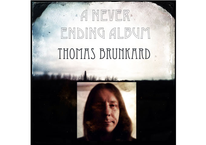 """The Never Ending Album"": Thomas Brunkard Plucks Complex Melodies and Gentle Stirrings of Instrumentation"