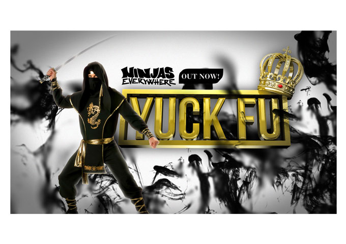 "Yuck Fu:  ""Ninjas Everywhere"" -The Sound is Huge, Cinematic and Makes you want to Dance like Crazy!"