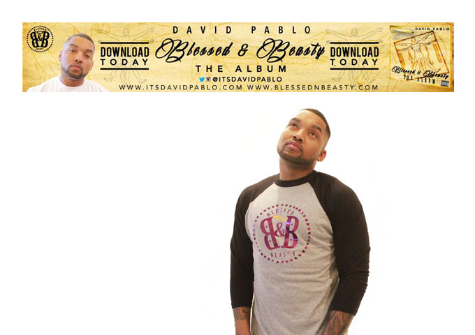 David Pablo: Blessed & Beasty Album Available in Download Stores Now!