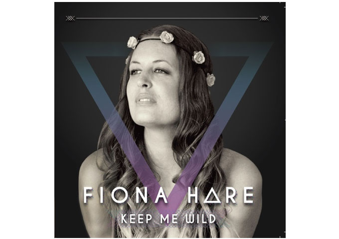 "Fiona Hare: ""Keep Me Wild"" -At Once Captivating and Accessible To The Simplest of Ears!"