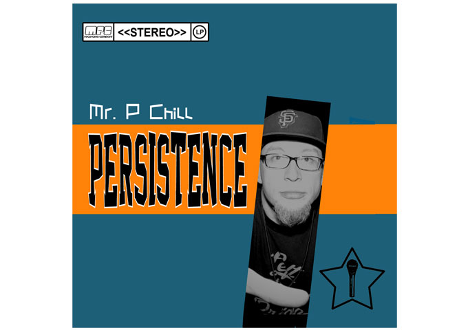 Mr. P Chill: 'Persistence' Hits a Striking Balance Between Attitude and Accessibility