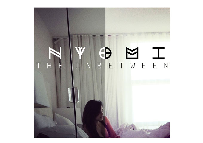 "Nyomi:  ""THE INBETWEEN"" -Intoxicating Sounds and Hypnotic Vocals!"