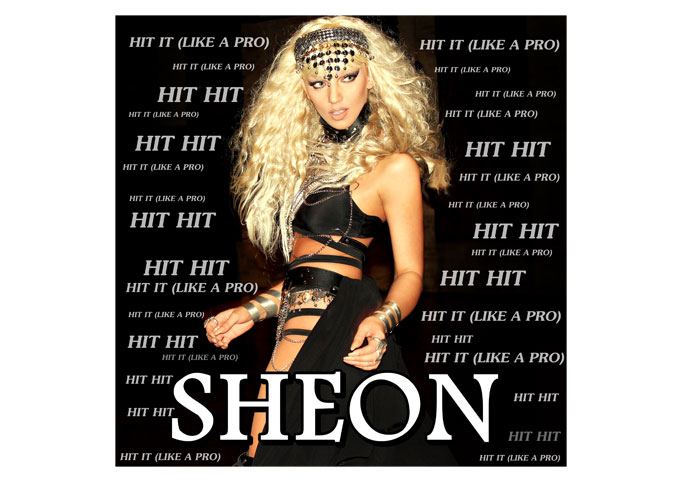 """SHEON: """"Hit It (Like A Pro)"""" Has Star Quality Written All Over It!"""