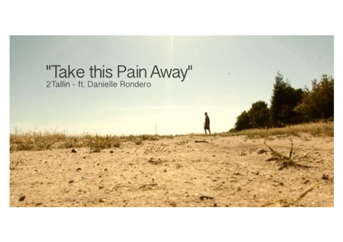 "2TALLIN': ""Take This Pain Away"" featuring Danielle Rondero -The Message Hits Home!"