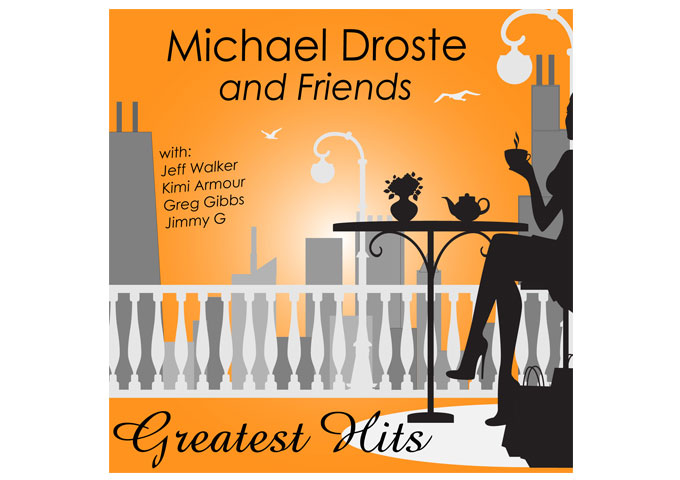 Michael Droste and Friends Greatest Hits: Timeless Elements of Messages, Melody and Harmony