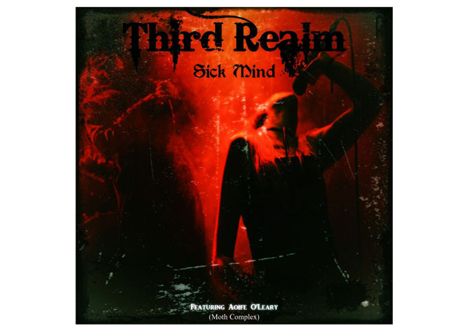 "Third Realm: ""Sick Mind"" (feat. Aoife O'Leary of Moth Complex)"