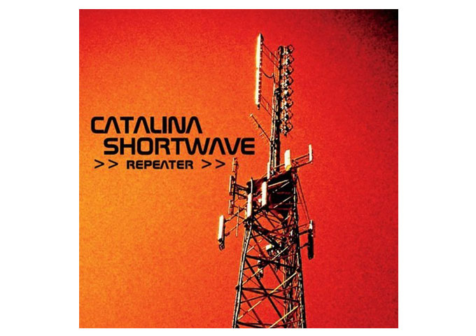 Catalina Shortwave: >>Repeater>> Deals Out a Lavish Diversity of Authentic Styles!