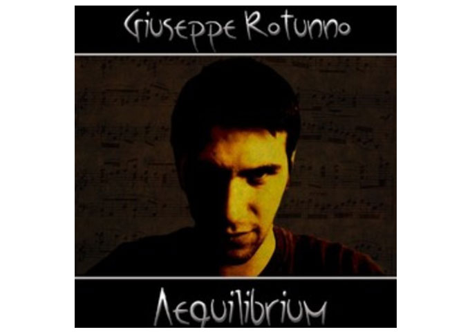 "Giuseppe Rotunno: ""Aequilibrium"" – a Gargantuan Slice of Mystical Progressive Rock!"