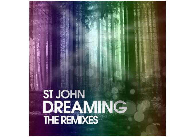 """ST JOHN: """"DREAMING"""" (Feat. TAYLA) and Remixes By ROCCO"""