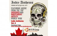 "The WiFi PR Group Presents ""Indie Anthems Vol. 6"" – Featuring Top Unsigned Indie Artists"