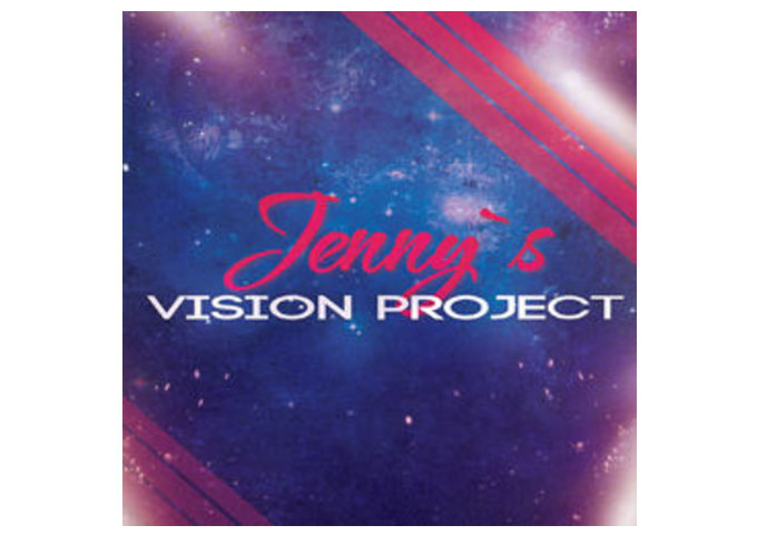 Jenny`s Vision Project: Rising Above The Mundane Rabble of Pop Music