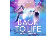 "Max Mayers: ""Back to Life"" feat. Cherish – The New Single Available In All Digital Stores"