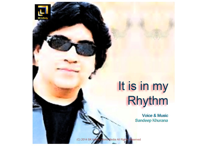 "Sandeep Khurana:  ""It is in my Rhythm"" Unfolds and Reveals New Charms with Every Listen!"
