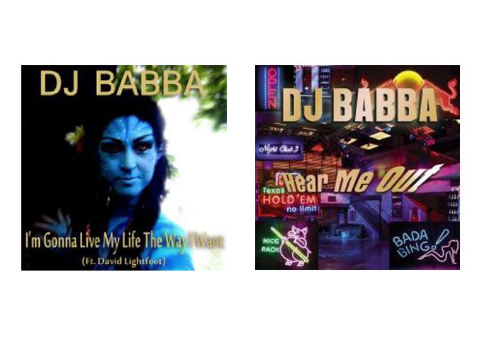 DJ Babba:  I'm Gonna Live My Life The Way That I Want (Feat. David Lightfoot)
