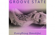 "Groove State: ""Everything Beautiful"" – In Pursuit of Mass Dance-Pop Appeal!"