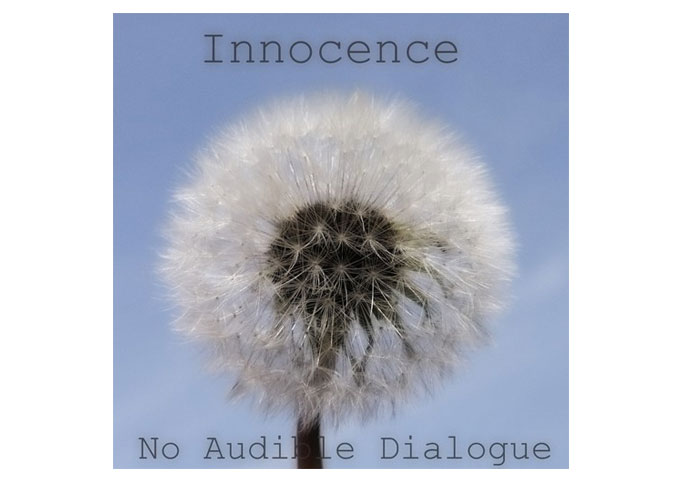 "No Audible Dialogue: ""Innocence"" – Gentle But Haunting and Otherworldly"