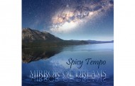 Spicy Tempo: 'Mirror of Dreams' Keeps a Delicate Balance Between Melody, Harmony and a Consistent Theme
