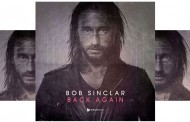 "Bob Sinclar: ""Back Again"" – A sultry innovative beat, and stylistic overtones"