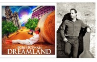 """Bobby Bofman: """"Dreamland"""" – Counter-culture ideals and deep-rooted philosophy, laid over a gorgeous musical bed"""
