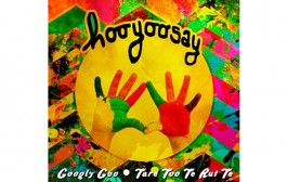 New Electro-Pop Release From 'Hooyoosay' Offers Nothing But Sunshiny Fun