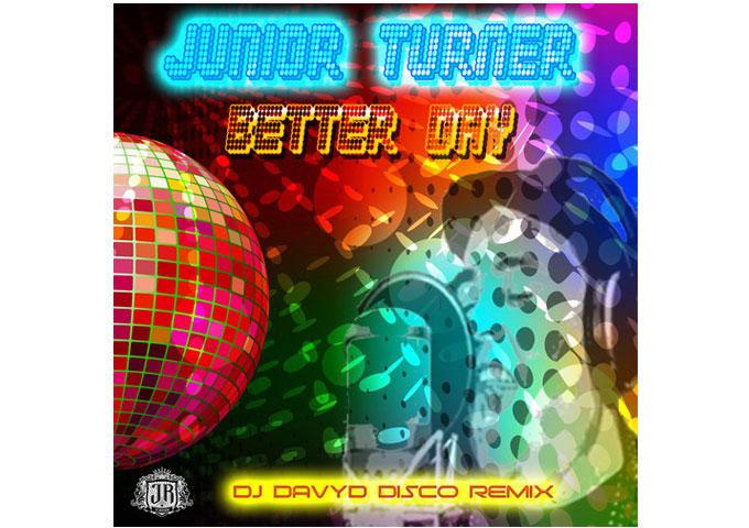 "Junior Turner: ""Better Day (DJ DavyD Disco Remix)"" -Set for 12th September 2014 Release"