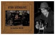 "Ryan Spendlove: ""In Another World"" Will Worm Its Way Under Your Skin"