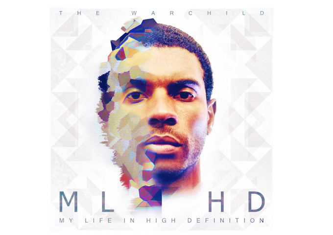 "The Warchild – ""MY LIFE IN HIGH DEFINITION"" is the product of life's countless experiences"