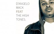 D'Angelo Mack feat. The High Tones EP Embodies all the Good Stuff in Modern-Day Hip Hop