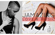"JAMAZING Drops His Debut Mixtape – ""Love and Music"""