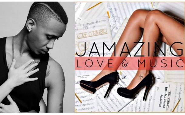 "JAMAZING Drops His Debut Mixtape – ""Love and Music"""