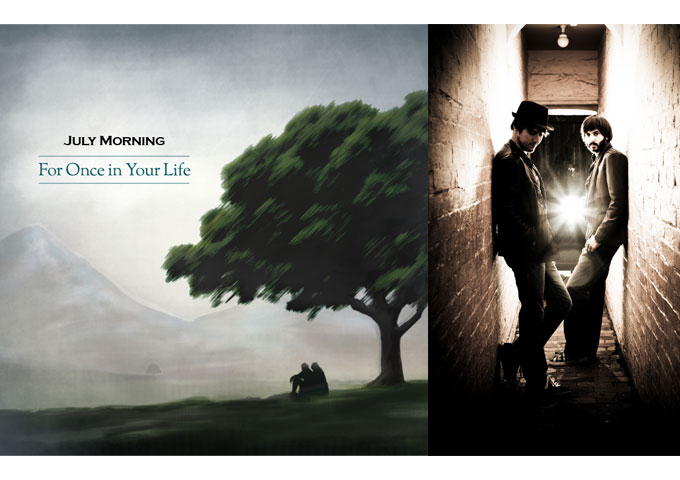 July Morning: 'For Once in Your Life' Relates in concept, lyrics and style!