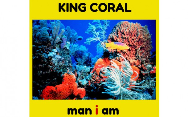 KING CORAL: 'Man I Am' – A flash of the late 60's, 70's and early 80's era, mixed with a splash of modern-day instinct!
