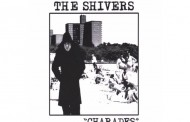 "THE SHIVERS:  Tenth Anniversary Release of ""CHARADES"" on Vinyl"